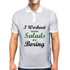 I WORKOUT BECAUSE SALADS ARE BORING Mens Polo