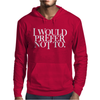 I Would Prefer Not To Mens Hoodie