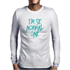 I'am the normal one Mens Long Sleeve T-Shirt