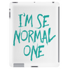 I'am the normal one Tablet (vertical)
