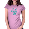 I'am the normal one Womens Fitted T-Shirt