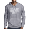I'd Flex But I Like This Mens Hoodie