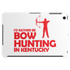 i'd rather be bow hunting in kentucky Tablet