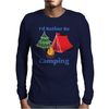 I'd Rather Be Camping Mens Long Sleeve T-Shirt