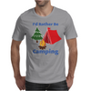 I'd Rather Be Camping Mens T-Shirt