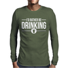I'd Rather Be Drinking Mens Long Sleeve T-Shirt