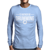 I'd Rather Be Drumming Mens Long Sleeve T-Shirt