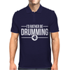 I'd Rather Be Drumming Mens Polo
