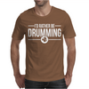 I'd Rather Be Drumming Mens T-Shirt