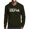 I'd Rather Be Golfing Mens Hoodie