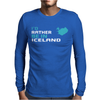 I'D Rather Be In Iceland Mens Long Sleeve T-Shirt