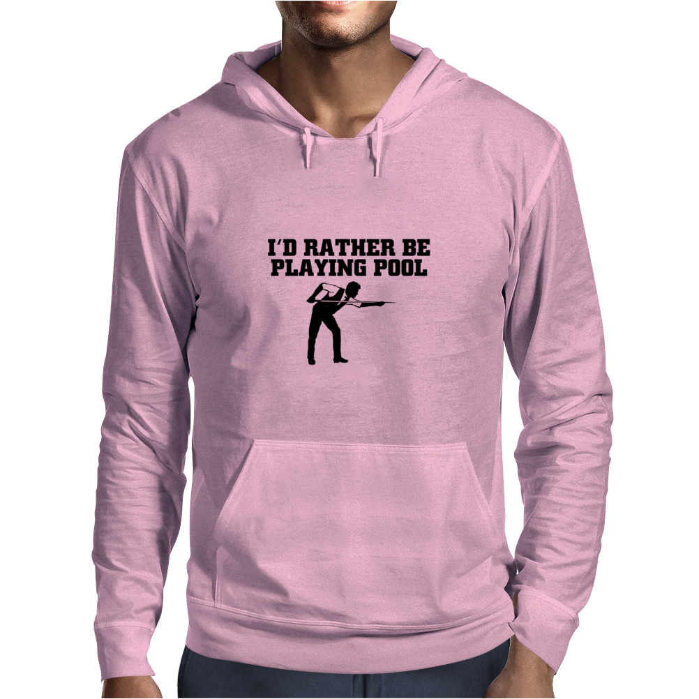 I'D RATHER BE PLAYING POOL Mens Hoodie