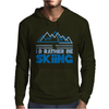 I'd Rather Be Skiing Mens Hoodie