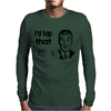 I'D TAP THAT Mens Long Sleeve T-Shirt