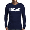 Idgaf Mens Long Sleeve T-Shirt