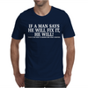 If A Man Say's He Will Fix It Funny Mens T-Shirt