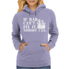 If Dad Can't Fix It Nobody Can Womens Hoodie