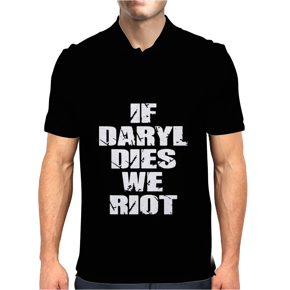 If Daryl Dies we Riot Mens Polo