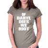If Daryl Dies we Riot Womens Fitted T-Shirt