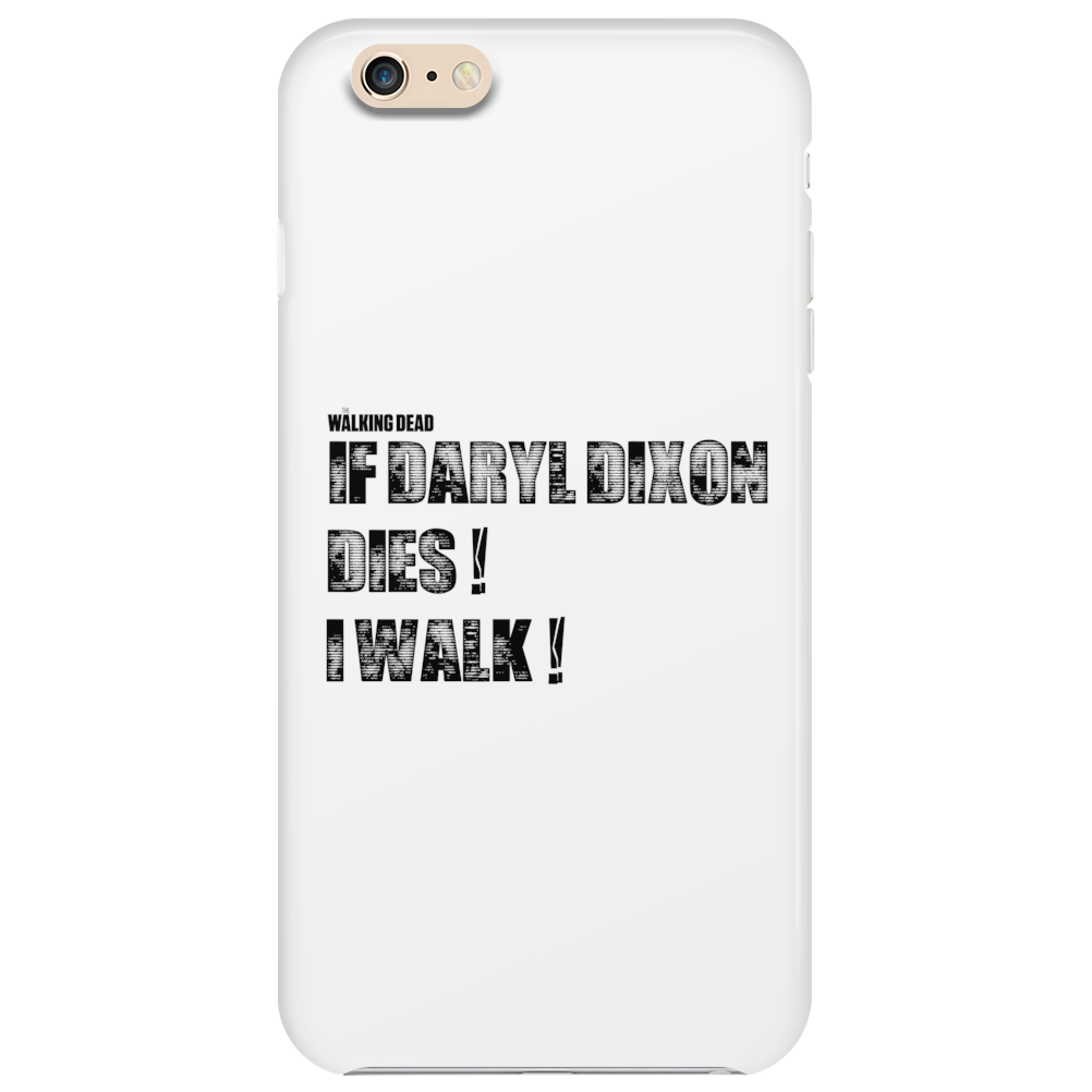 If Daryl Dixon Dies I walk Phone Case