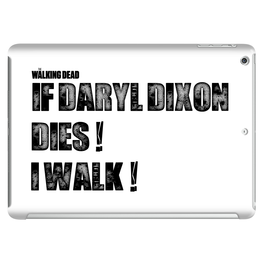 If Daryl Dixon Dies I walk Tablet (horizontal)