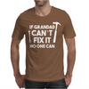 If Grandad Can't Fix It No One Can Mens T-Shirt