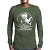 If History Repeats I'm Getting A Dinosaur Mens Long Sleeve T-Shirt