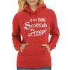 If it's nae Scottish it's crap Womens Hoodie