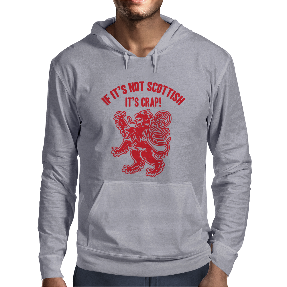 If It's Not Scottish It's Crap Mens Hoodie