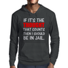 IF IT'S THE THOUGHT THAT COUNTS THEN I SHOULD BE IN JAIL Mens Hoodie