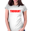 IF IT'S THE THOUGHT THAT COUNTS THEN I SHOULD BE IN JAIL Womens Fitted T-Shirt