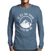 If It's Too Steep You're Too Old Mens Long Sleeve T-Shirt