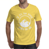 If It's Too Steep You're Too Old Mens T-Shirt