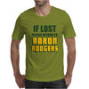 IF LOST PLEASE RETURN TO AARON RODGERS Mens T-Shirt