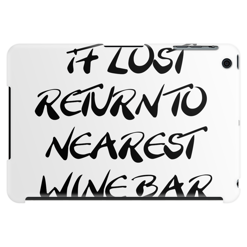 If Lost Return To Nearest Wine Bar Tablet (horizontal)