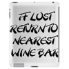 If Lost Return To Nearest Wine Bar Tablet (vertical)