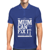 If Mum Can't Fix It Mens Polo