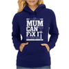 If Mum Can't Fix It Womens Hoodie