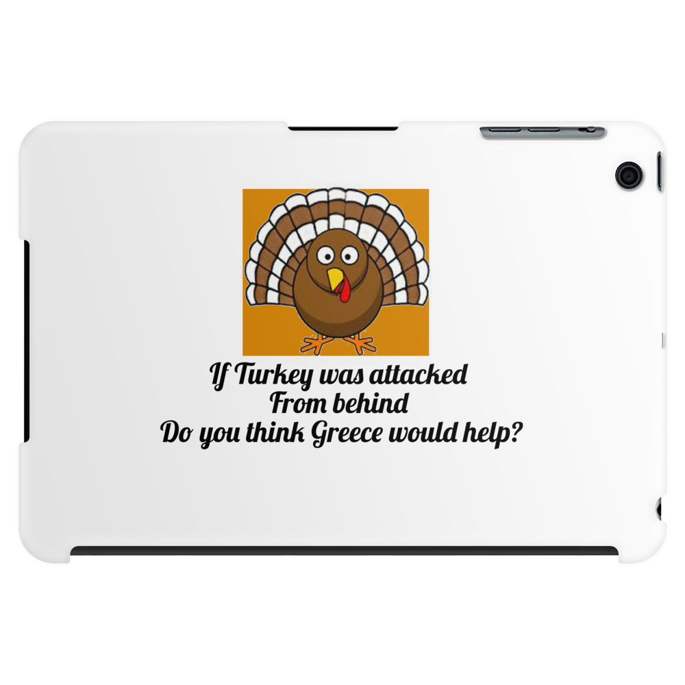 If Turkey was attacked from behind do you think Greece would help Tablet (horizontal)