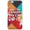 If you can dream it you can do it, animal version Phone Case