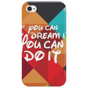 If you can dream it you can do it Phone Case