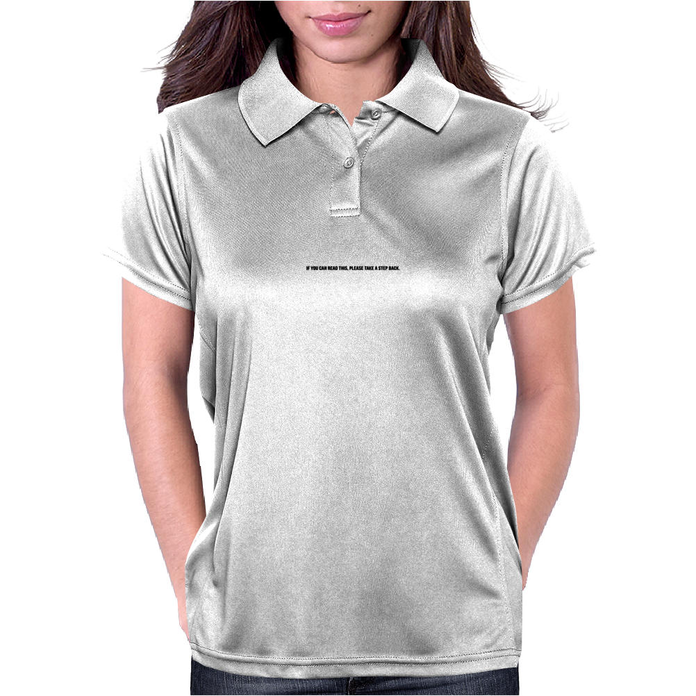 If you can read this, please take a step back. Womens Polo