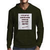If You Can't Get Along WIth Anyone Mens Hoodie