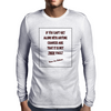 If You Can't Get Along WIth Anyone Mens Long Sleeve T-Shirt