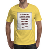 If You Can't Get Along WIth Anyone Mens T-Shirt