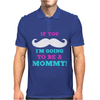 If You Mustache I'm Going To Be A Mommy Mens Polo