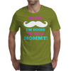 If You Mustache I'm Going To Be A Mommy Mens T-Shirt
