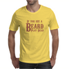 If you see a Beard, play Dead Mens T-Shirt