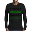 IF YOU WERE A DINOSAUR Mens Long Sleeve T-Shirt