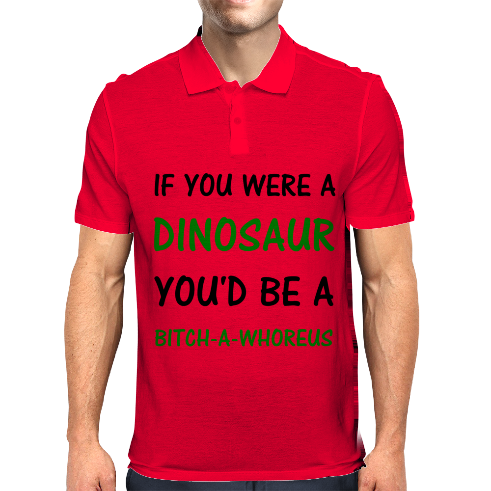 IF YOU WERE A DINOSAUR Mens Polo